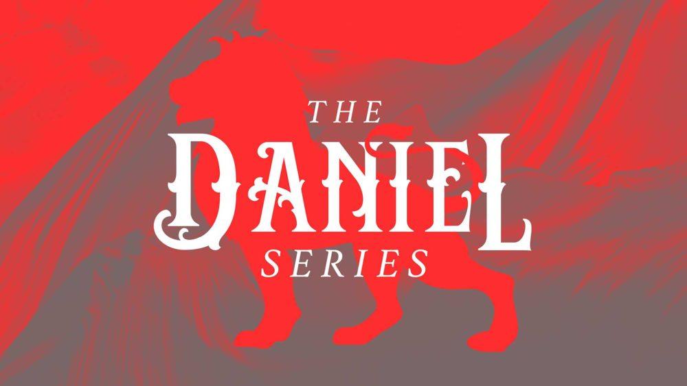 The Daniel Series